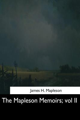 The Mapleson Memoirs: Vol II