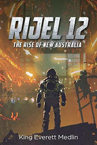 Rijel 12: The Rise of New Australia: An action-packed thrill ride of rebellion and hope