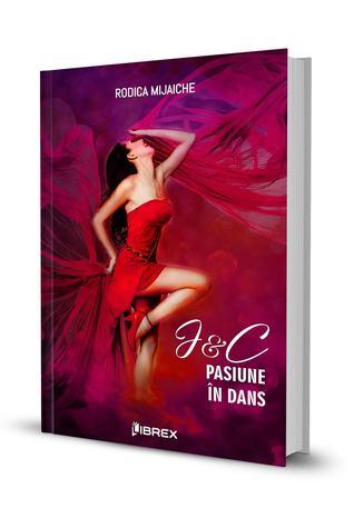 J&C. Pasiune in dans (Pasiuni, #4)