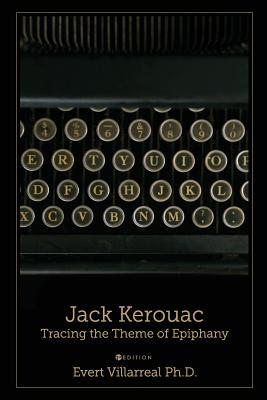 Jack Kerouac: Tracing the Theme of Epiphany