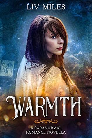 Warmth: A Paranormal Romance Novella