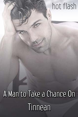 A Man to Take a Chance On (Hot Flash)