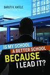 Is My School Better BECAUSE I Lead It?