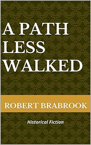 A Path Less Walked: Historical Fiction