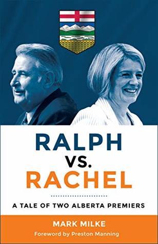 Ralph vs. Rachel: A tale of two Alberta premiers