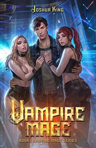 Vampire Mage, Book 1 - Joshua King