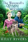 The Werewolf's Nymph Neighbor (Supernatural Suburbia, #1)