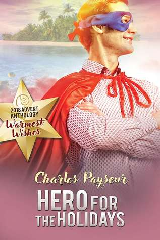 Hero for the Holidays (Spandex and Superpowers, #4)