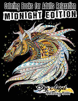 Coloring Books for Adults Relaxation: Horse Coloring Books for Adults: The Beautiful Midnight Coloring Book Horses, an Amazing World of Horses Coloring Book for Relaxation, Fun, and Stress Relief