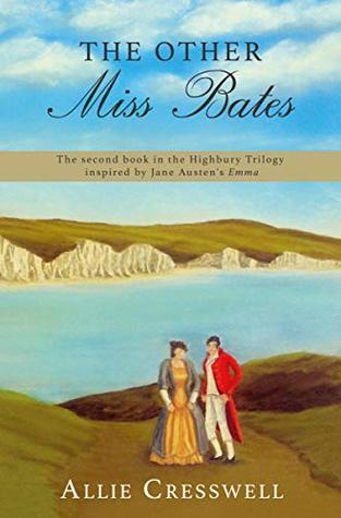 The Other Miss Bates (Highbury, #2)
