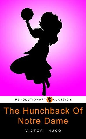 The Hunchback Of Notre Dame: FREE The Three Musketeers By Alexandre Dumas (Active TOC, Active Footnotes, Unabridged, Illustrated)