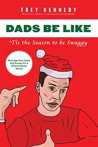 DADS BE LIKE: Tis the Season to be Swaggy