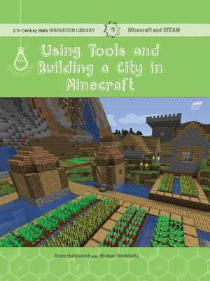 Using Tools and Building a City in Minecraft: Technology