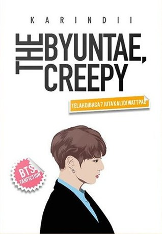 The Byuntae, Creepy