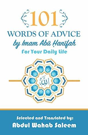 101 Words of Advice by Imam Abu Hanifah by Imam Abu Hanifah