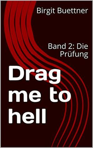 Drag me to hell: Band 2: Die Prüfung