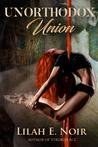 Unorthodox Union (The Unorthodox Trilogy, #3)