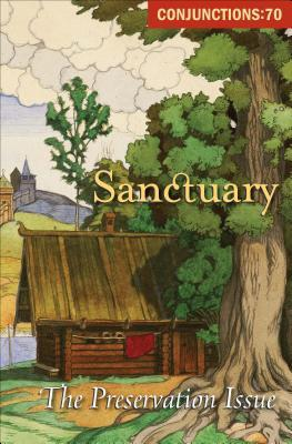 Sanctuary: The Preservation Issue (Conjunctions 70)