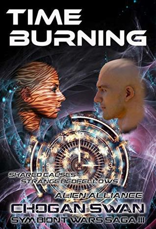 Time Burning: Alien Alliance (The Symbiont Wars Saga Book 3)