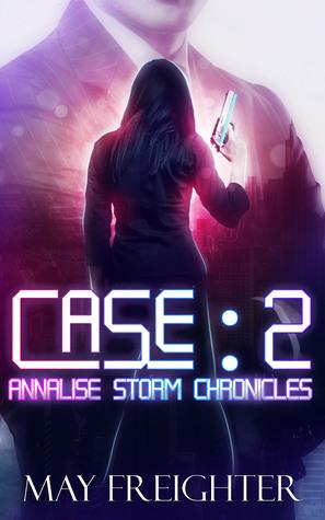 Case: 2 (Annalise Storm Chronicles, #3)