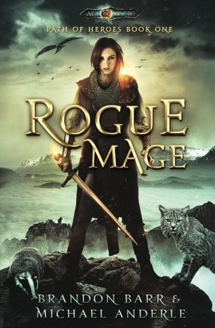 Rogue Mage: Age Of Magic - A Kurtherian Gambit Series (Path of Heroes) (Volume 1)