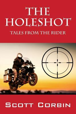 The Holeshot: Tales from the Rider