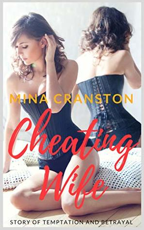 Cheating Wife: Story of Temptation and Betrayal