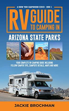 Rv Guide To Camping In Arizona State Parks Your Complete Including Fellow