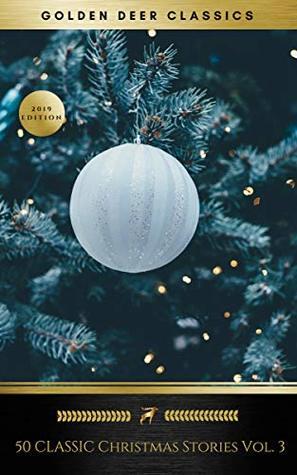 50 Classic Christmas Stories Vol. 3