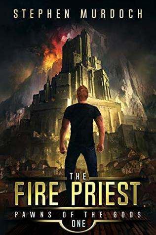The Fire Priest (Pawns of the Gods Book 1)