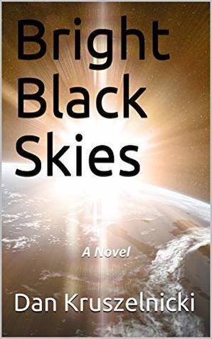 Bright Black Skies: A Novel