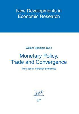Monetary Policy, Trade and Convergence: The Case of Transition Economies