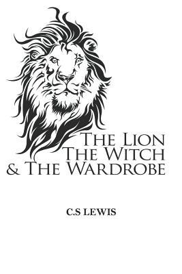 The Lion the Witch and the Wardrobe: The Chronicles of Narnia