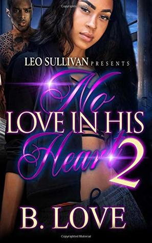 No Love in his Heart 2: The Finale (Volume 2)