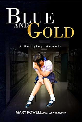 Blue and Gold: A Bullying Memoir