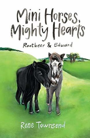 Mini Horses, Mighty Hearts: Rootbeer and Edward
