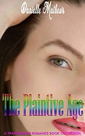 The Plaintive Age