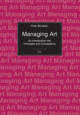 Managing Art: An Introduction into Principles and Conceptions