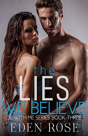 The Lies We Believe (Lie With Me Book 3)
