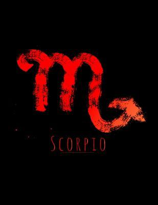 Scorpio: Lined Notebook or Journal with Scorpio Zodiac Symbol, Vibrant Paintbrush Design, 8.5 X 11, 150 Fully Lined Pages