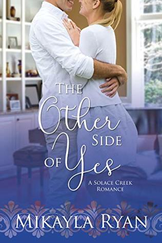 The Other Side of Yes (Solace Creek Romance Book 2)