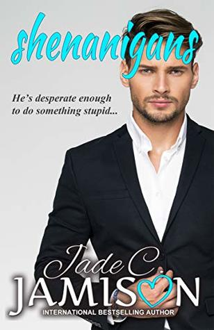 Shenanigans (Pretense and Promises Book 2)