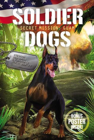 Secret Mission: Guam (Soldier Dogs #3)