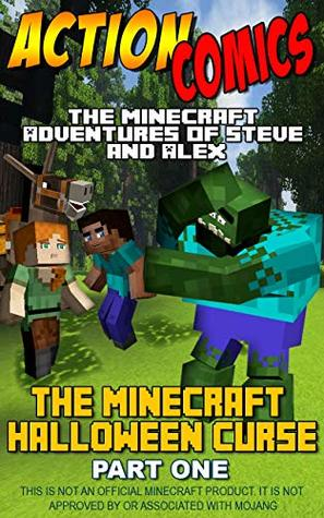 Action Comics: The Minecraft Adventures of Steve and Alex: The Minecraft Halloween Curse - Part One (Minecraft Steve and Alex Adventures Book 10)