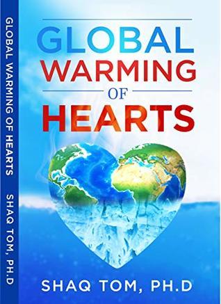 Global Warming of Hearts