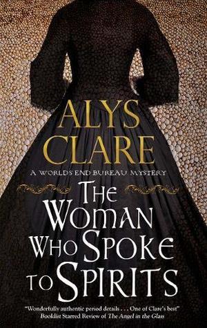 The Woman Who Spoke to Spirits (A World's End Bureau Victorian Mystery #1)