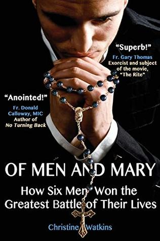 Of Men and Mary: How Six Men Won the Greatest Battle of Their Lives