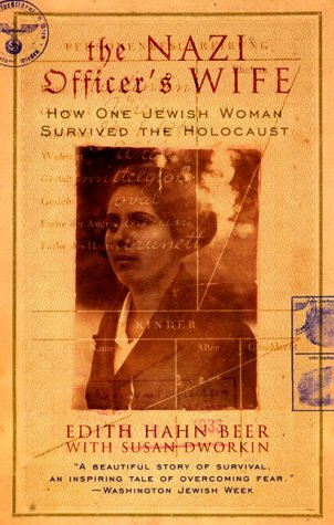 The Nazi Officer's Wife: How One Jewish Woman Survived the Holocaust