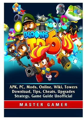 Bloons td 6, apk, pc, mods, online, wiki, towers, download, tips.