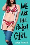 We Are the Perfect Girl